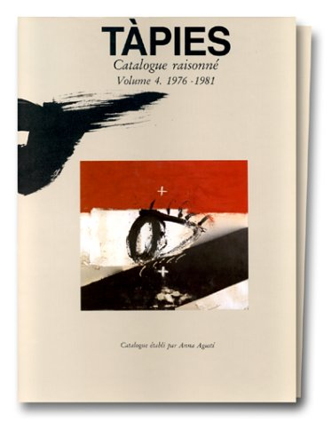 TAPIES. Catalogue Raisonne. Volume 4. 1976-1981.: AUGUSTI, ANNA