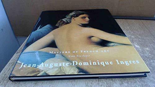 Jean-Auguste-Dominique Ingres 1780-1867 (Masters of French Art): Ingres, Jean-Auguste-Dominique, Fleckner,