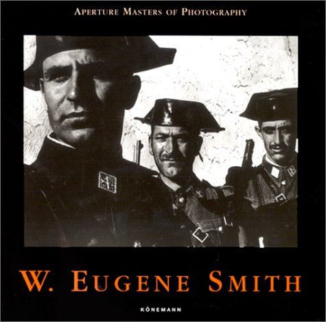9783829028851: W. Eugene Smith - Aperture Masters of Photography