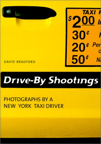 9783829028912: Drive-By Shootings. Photographs by a New York taxi driver (Trash - Koneman)