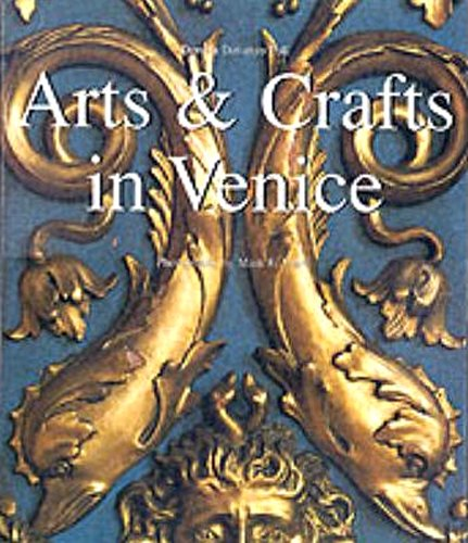 9783829029087: Arts and Crafts in Venice (Solid, Malleable, Fragile & Soft Arts)
