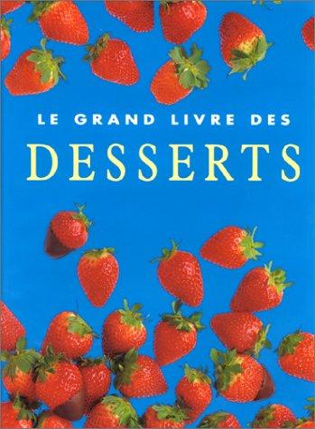 9783829029599: Le Grand Livre des desserts