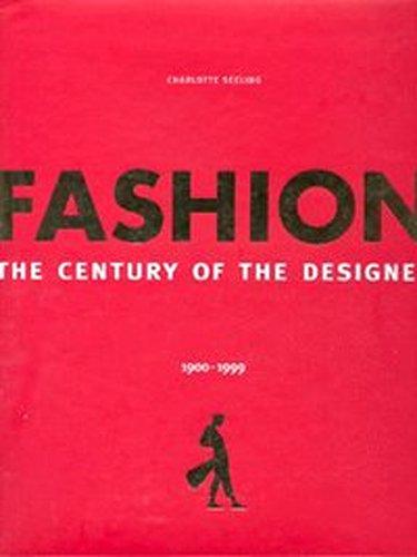 Fashion: The Century of the Designer, 1900-1999: Charlotte Seeling, Konemann,