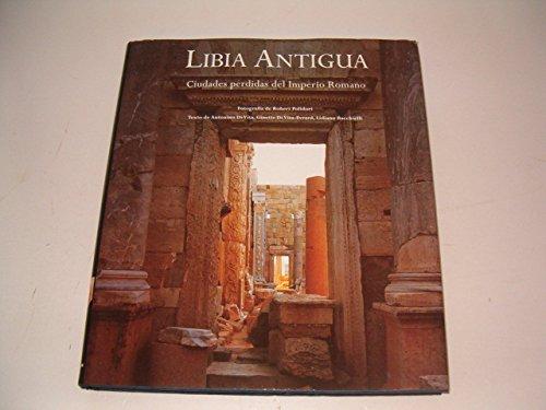 Libia Antigua: Ciudades Perdidas del Imperio Romano: Lidiano Bacchielli, Ginette Di Vita-Evrard, ...