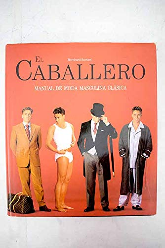 9783829032858: El Caballero (manual de moda masculina clasica)