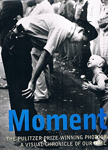 9783829035989: Moments: Pulitzer Prize Winning Photography