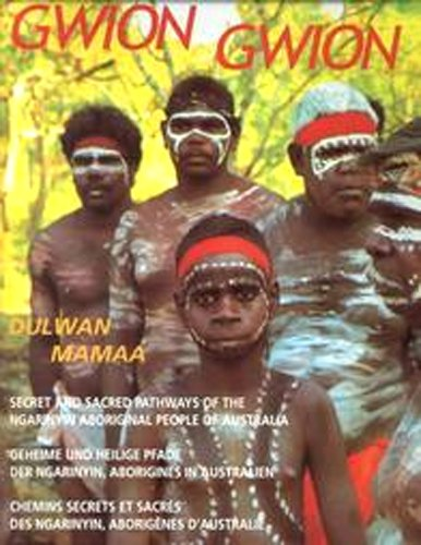 Gwion Gwion Secret and Sacred Pathways of the Ngarinyin People of Australia: Mamaa Dulwan