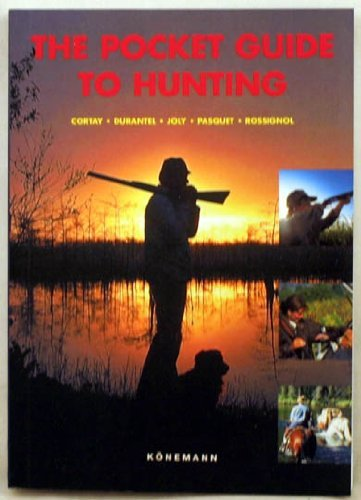 The Pocket Guide to Hunting: Georges Cortay; Pascal