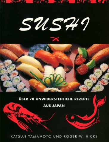 9783829048064: Sushi : [über 70 unwiderstehliche Rezepte aus Japan]