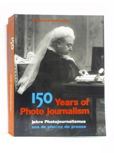 150 YEARS OF PHOTO JOURNALISM. The Hulton Getty Picture Collection.