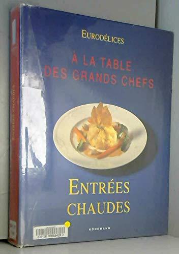 9783829052726: Eurodélices : A la table des grands chefs: Entrées chaudes