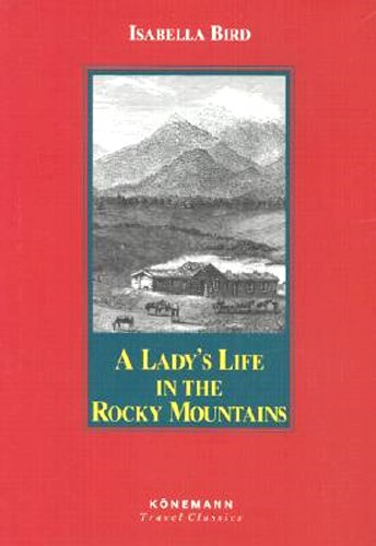 A Lady's Life in the Rocky Mountains (Konemann Classics)