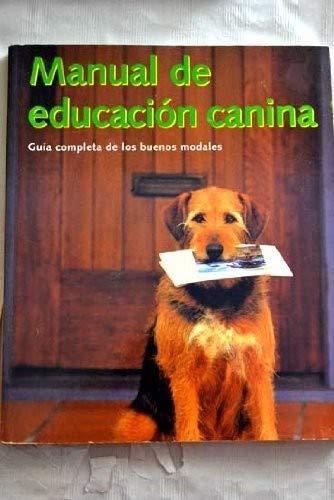 9783829057011: Manual de educación canina : guía completa de los buenos modales, desde el trato con los gatos