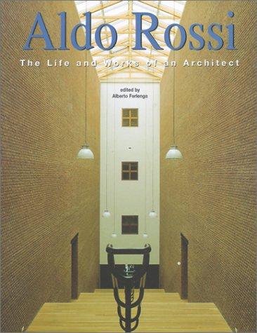 Aldo Rossi: The Life and Works of: Editor-Alberto Ferlenga