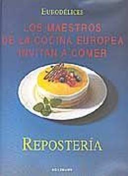 Reposteria - Maestros de La Cocina Europea (Spanish Edition)