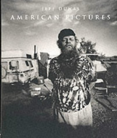 American Pictures : a Reflection on Mid-Twentieth: Dunas, Jeff