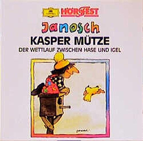 Kasper Mütze /Der Frosch ist eine Grossmaul /Der Wettlauf zwischen Hase und Igel /Hasenmotor Antrieb vorn: Hörspiel (Hörfest Janosch) - Janosch, Damm Uwe P, Egenolf Jürgen