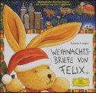 Weihnachtsbriefe von Felix. CD: Langen, Annette