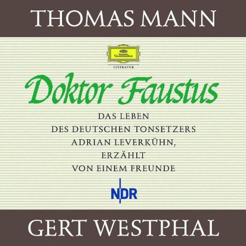 Doktor Faustus: Das Leben des Tonsetzers Adrian: Thomas Mann
