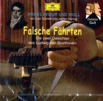 Falsche Fahrten. CD: Die zwei Gesichter des Ludwig van Beethoven: Jochen Hering