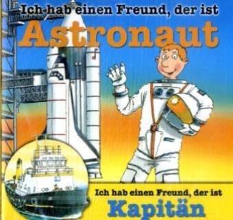 9783829119498: Ich hab einen Freund, der ist Astronaut / Kapitän