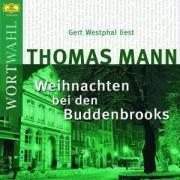 Weihnachten bei den Buddenbrooks: Thomas Mann