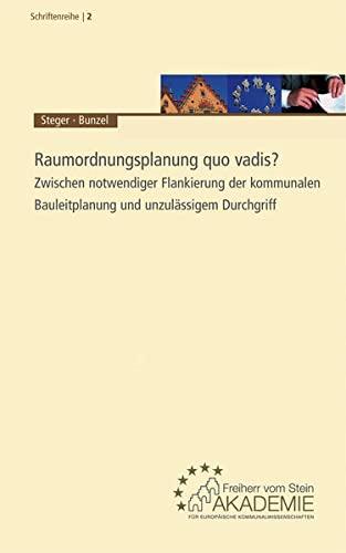 9783829309967: Raumordnungsplanung quo vadis?: Zwischen notwendiger Flankierung der kommunalen Bauleitplanung und unzulässigem Durchgriff. Tagungsband