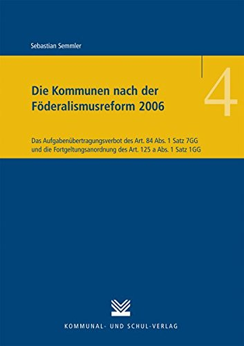 Die Kommunen nach der Föderalismusreform 2006: Sebastian Semmler