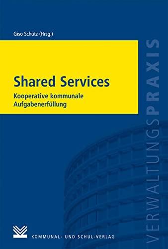 9783829310260: Shared Services: Kooperative kommunale Aufgabenerfüllung (Verwaltungspraxis)