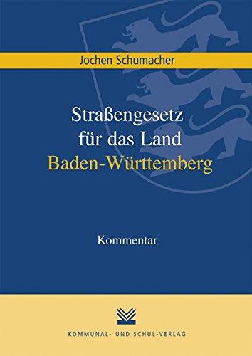 Straßengesetz für Baden-Württemberg (Straßengesetz - StrG): Jochen Schumacher
