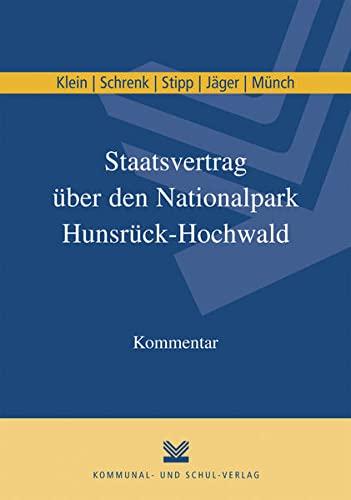 Staatsvertrag über den Nationalpark Hunsrück-Hochwald (Paperback): Ulrich Klein, Gundolf Schrenk, ...