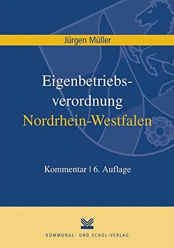 Eigenbetriebsverordnung / Kommunalunternehmensverordnung Nordrhein-Westfalen. 2 Bände: ...