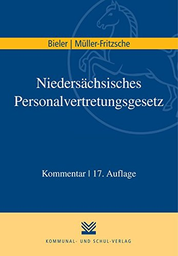 Niedersächsisches Personalvertretungsgesetz (Paperback): Frank Bieler, Erich Müller-Fritzsche