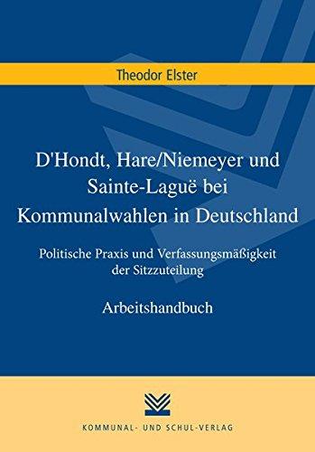 D'Hondt, Hare/Niemeyer und Sainte-Lagu?? bei Kommunalwahlen in: Elster, Theodor