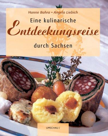 9783829564199: Eine kulinarische Entdeckungsreise durch Sachsen.