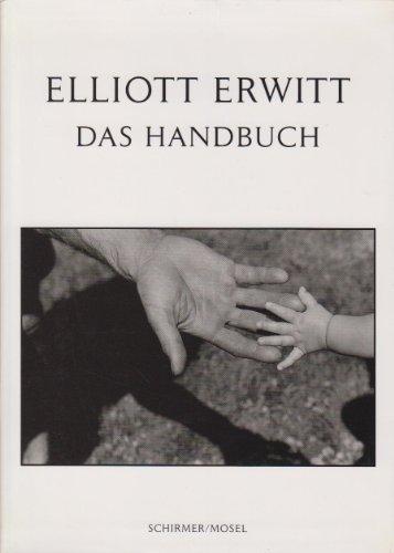 9783829600934: Elliott Erwitt. Das Handbuch: Photographien