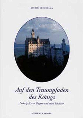 9783829600989: Kishin Shinoyama. Auf den Traumpfaden des Königs: Ludwig II. von Bayern und seine Schlösser