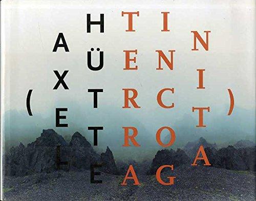 9783829601177: Axel Hütte - Terra Incognita: Photographien 1980 - 2004