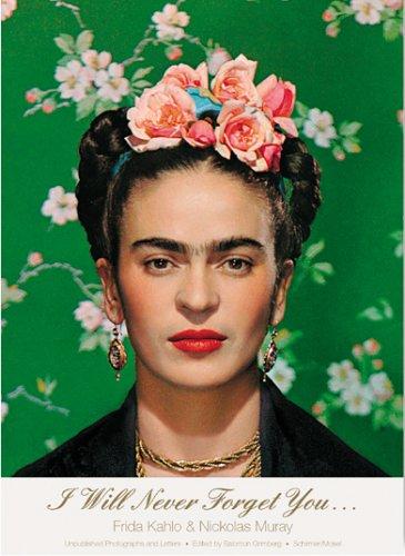 I Will Never Forget You.: Frida Kahlo: Grimberg, Salomon
