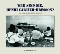 9783829601443: Wer sind Sie, Henri Cartier-Bresson? Sonderausgabe: Das Lebenswerk in 602 Bildern. Photographien, Filme, Zeichnungen, Bücher