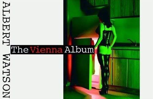 Albert Watson - The Vienna Album. Buch zur Ausstellung im KunstHausWien vom 29.09.2005 - 29.01.2006...