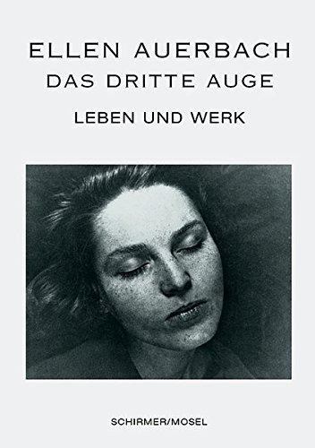 Das dritte Auge. Ellen Auerbach - Leben und Werk - Graeve Ingelmann, Inka
