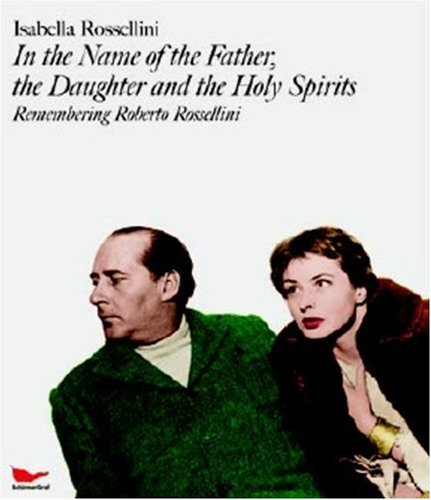 9783829602426: In the Name of the Father, the Daughter and the Holy Spirits: Remembering Roberto Rossellini with DVD