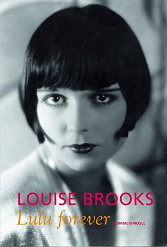 Louise Brooks - Lulu forever - Cowie, Peter