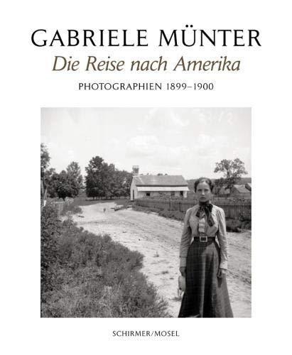 Die Reise nach Amerika - Photographien 1899 - 1900 - Münter, Gabriele und Helmut (Hrsg.) Friedel