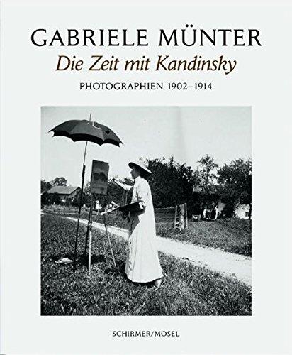 Gabriele Munter: Die Jahre Mit Kandinsky Photographien 1902-1914 - Munter, Gabriele and Annegret Hoberg, Helmut Friedel, Isabelle Jansen
