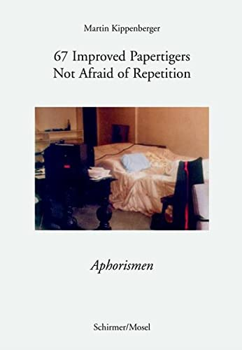 67 Improved Papertigers Not Afraid of Repetition: Kippenberger, Martin /