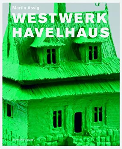 9783829603744: Martin Assig: Westwerk Havelhaus. Seelenhauser Skulpturen