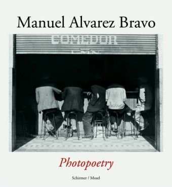 Manuel Alvarez Bravo: Photopoetry (9783829603768) by [???]
