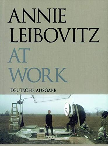 9783829603829: Annie Leibovitz At Work
